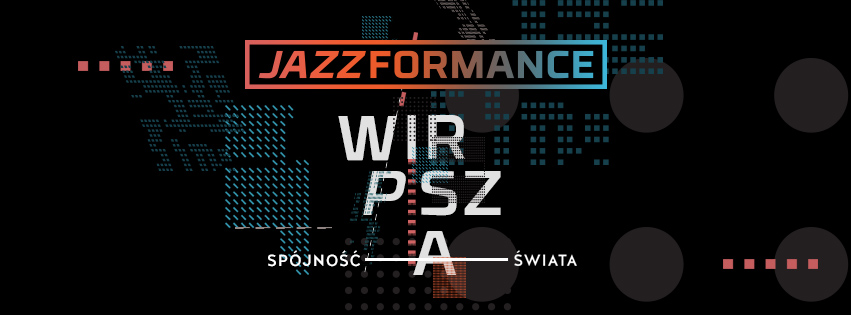 JAZZFORMANCE – COHERENCE OF THE WORLD